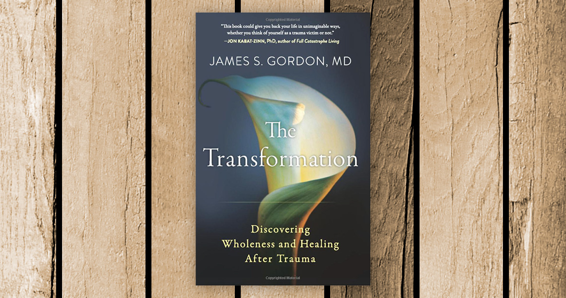 How to Heal Trauma: Dr. James Gordon and The Transformation